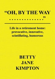 Oh, By The Way... ebook by Betty Jane Kimpton