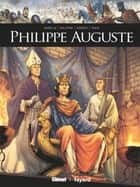 Philippe Auguste ebook by Mathieu Gabella, Michael Malatini, Valérie Theis,...