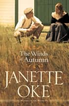 Winds of Autumn, The (Seasons of the Heart Book #2) ebook by