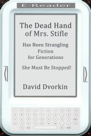 The Dead Hand of Mrs. Stifle ebook by David Dvorkin