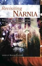 Revisiting Narnia ebook by Shanna Caughey