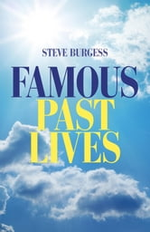 Famous Past Lives ebook by Steve Burgess