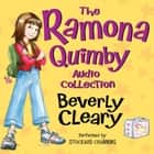 The Ramona Quimby Audio Collection audiobook by Beverly Cleary, Tracy Dockray, Stockard Channing