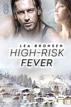 High Risk Fever ebook by Lea Bronsen