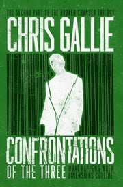 Confrontations Of The Three: The Broken Chamber Trilogy Book 2 ebook by Chris Gallie