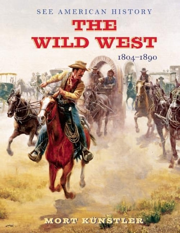 The Wild West - 1804-1890 ebook by James  I Robertson