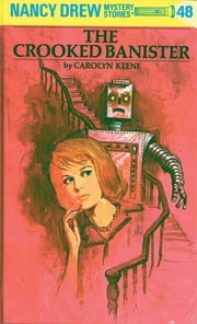 Nancy Drew 48: The Crooked Banister ebook by Carolyn Keene