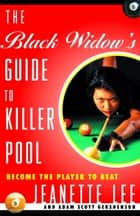 The Black Widow's Guide to Killer Pool ebook by Jeanette Lee,Adam Gershenson
