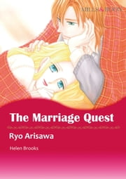 THE MARRIAGE QUEST (Mills & Boon Comics) - Mills & Boon Comics ebook by Ryo Arisawa,Helen Brooks