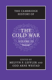 The Cambridge History of the Cold War: Volume 3, Endings ebook by Melvyn P. Leffler,Odd Arne Westad
