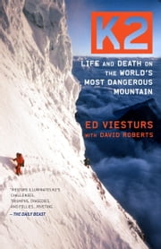 K2 - Life and Death on the World's Most Dangerous Mountain ebook by David Roberts,Ed Viesturs