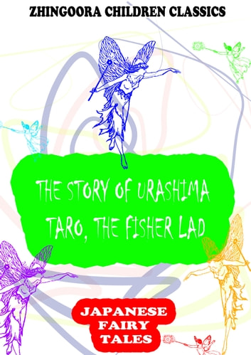 The Story Of Urashima Taro, The Fisher Lad ebook by Yei Theodora Ozaki