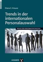 Trends in der internationalen Personalauswahl ebook by Diana E Krause