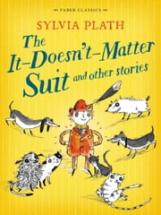 The It Doesn't Matter Suit and Other Stories ebook by Sylvia Plath