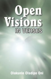 Open Visions:In Verses ebook by Oni,Olakunle Oladipo