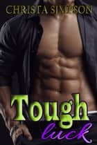 Tough Luck ebook by Christa Simpson