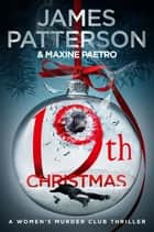 19th Christmas - (Women's Murder Club 19) ebook by James Patterson