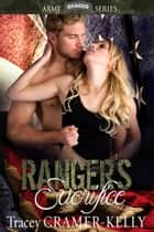 Ranger's Sacrifice eBook by Tracey Cramer-Kelly