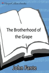 The Brotherhood of the Grape ebook by John Fante