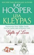Gifts of Love ebook by Kay Hooper, Lisa Kleypas