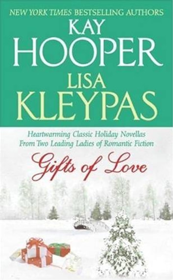 Gifts of Love ebook by Kay Hooper,Lisa Kleypas