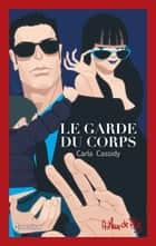 Le garde du corps - Édition collector 40 ans ebook by Carla Cassidy
