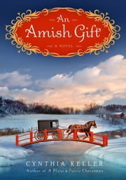An Amish Gift - A Novel ebook by Cynthia Keller