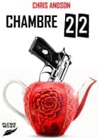 CHAMBRE 22 ebook by Chris ANDSON