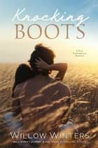 Knocking Boots ebook by Willow Winters