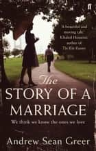 The Story of a Marriage ebook by Andrew Sean Greer, Andrew Sean Greer