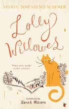 Lolly Willowes ebook by Sylvia Townsend Warner, Sarah Waters