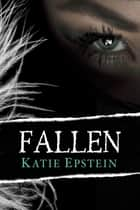 Fallen ebook by Katie Epstein