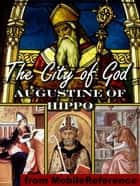 The City Of God (De Civitate Dei) (Mobi Classics) 電子書 by Augustine of Hippo, Marcus Dods (Translator)