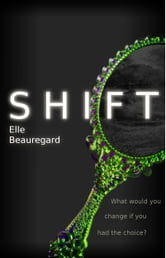 SHIFT (Shift Series #1) ebook by Elle Beauregard