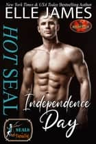 Hot SEAL, Independence Day ebook by Elle James
