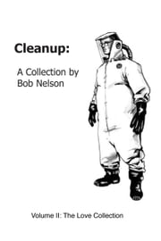 Cleanup: Volume II: The Love Collection ebook by Bob Nelson