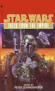 Tales from the Empire: Star Wars Legends ebook by Peter Schweighofer