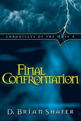 Final Confrontation: Chronicles of the Host 4 ebook by D. Brian Shafer