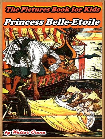 PRINCESS BELLE-ETOILE (Illustrated and Free Audiobook Link) 電子書 by Walter Crane