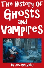 The History Of Ghosts and Vampires ebook by David Bradford