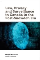 Law, Privacy and Surveillance in Canada in the Post-Snowden Era ebook by Michael Geist
