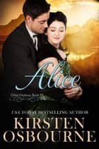 Alice - Orlan Orphans, #12 ebook by Kirsten Osbourne