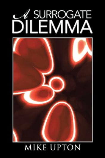 A SURROGATE DILEMMA ebook by Mike Upton