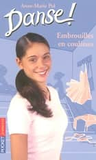 Danse ! tome 3 - Embrouilles en coulisses ebook by Anne-Marie POL