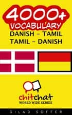 4000+ Vocabulary Danish - Tamil ebook by Gilad Soffer