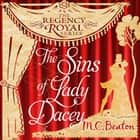 The Sins of Lady Dacey - Regency Royal 15 audiobook by M.C. Beaton