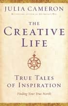 The artists way workbook ebook by julia cameron 9781440684944 the creative life true tales of inspiration ebook by julia cameron fandeluxe Choice Image