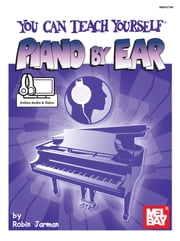 You Can Teach Yourself Piano by Ear ebook by Robin Jarman