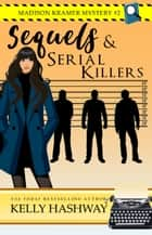 Sequels and Serial Killers (Madison Kramer Mystery #2) ebook by