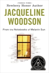 From the Notebooks of Melanin Sun ebook by Jacqueline Woodson